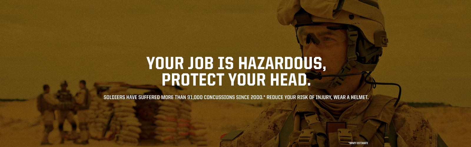 Soldiers Have Suffered More Than 91,000 Concussions Since 2000. Reduce Your Risk of Injury, Wear a Helmet.